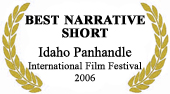 """Best Narrative Short"" at Idaho Panhandle IFF 2006"