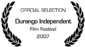Durango Independent Film Festival 2007