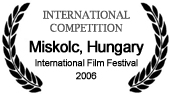 International Competition Miskolc International Festival of Young Filmmakers 2006